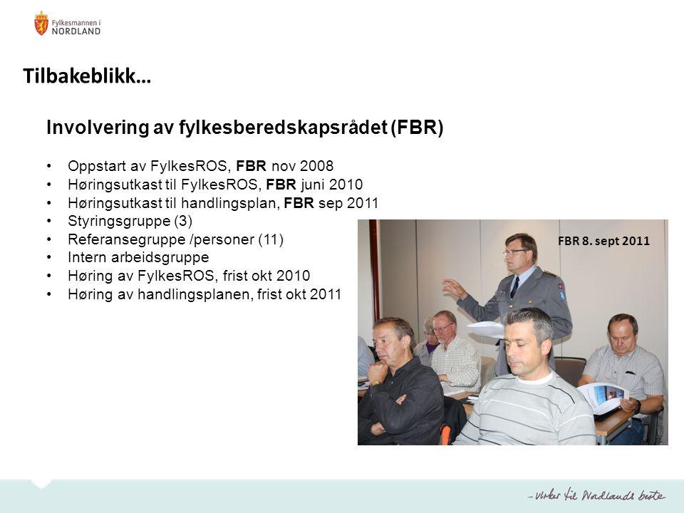 Tilbakeblikk… Involvering av fylkesberedskapsrådet (FBR)
