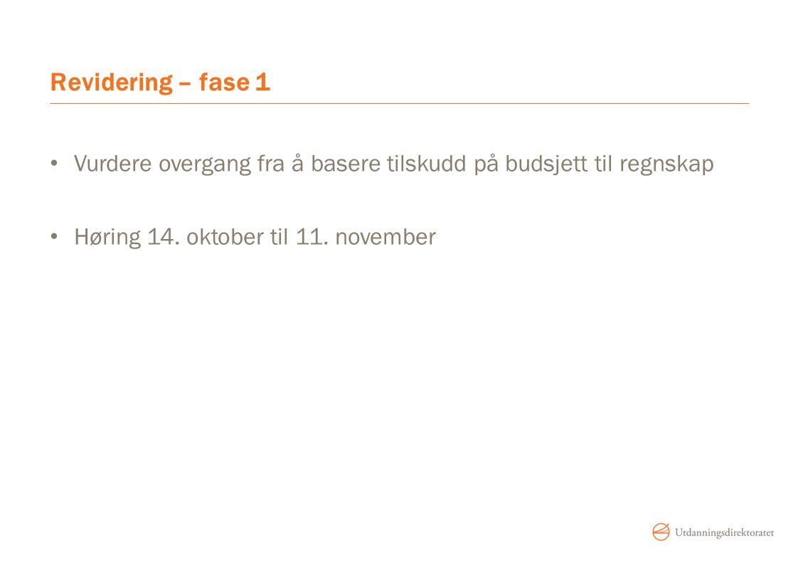 Revidering – fase 1 Vurdere overgang fra å basere tilskudd på budsjett til regnskap.