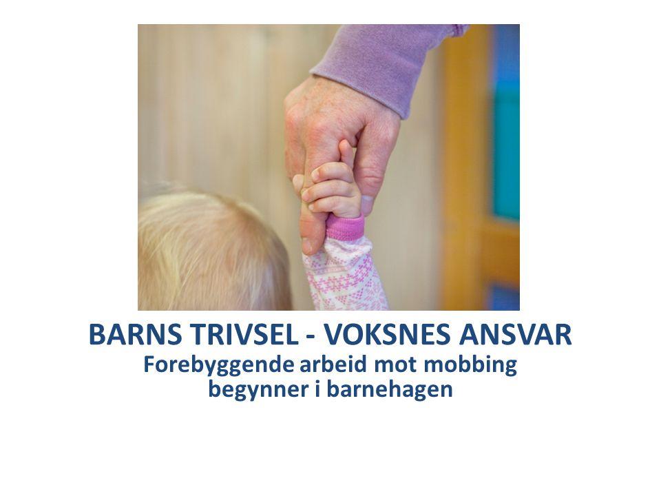 BARNS TRIVSEL - VOKSNES ANSVAR