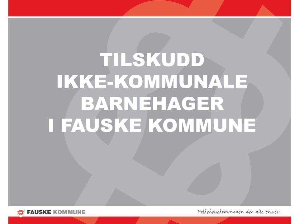 TILskudd ikke-kommunale barnehager i Fauske kommune