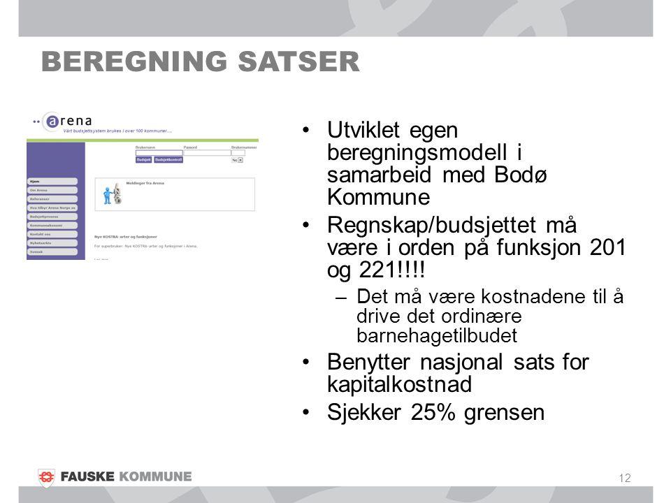 BEREGNING SATSER Utviklet egen beregningsmodell i samarbeid med Bodø Kommune. Regnskap/budsjettet må være i orden på funksjon 201 og 221!!!!