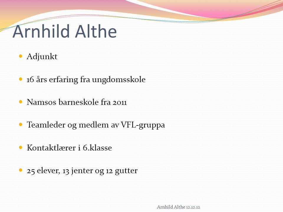 Arnhild Althe Adjunkt 16 års erfaring fra ungdomsskole