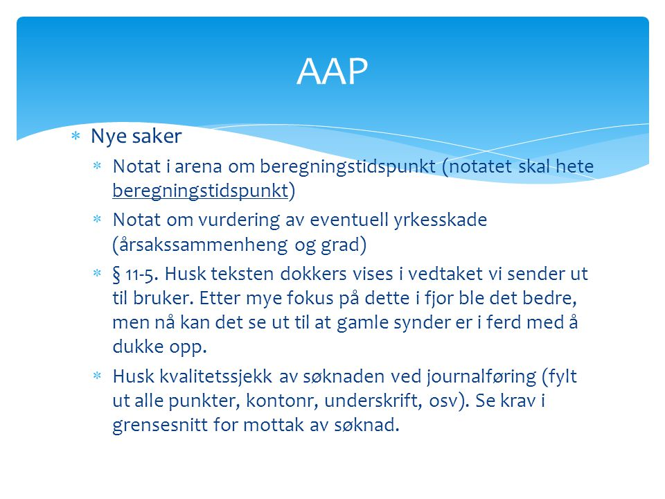 AAP Nye saker. Notat i arena om beregningstidspunkt (notatet skal hete beregningstidspunkt)