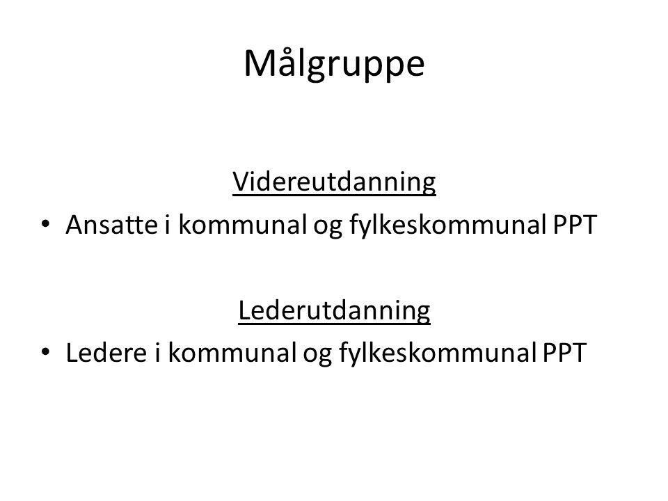 Målgruppe Videreutdanning Ansatte i kommunal og fylkeskommunal PPT