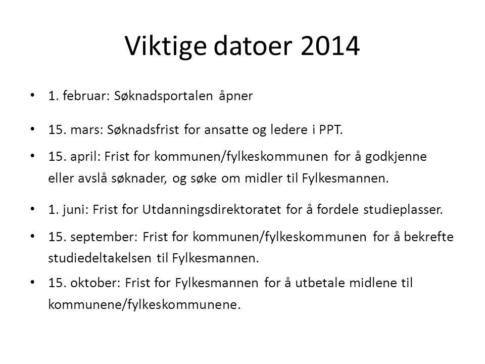 Viktige datoer 2014 1. februar: Søknadsportalen åpner