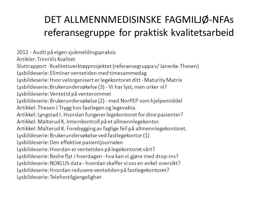 DET ALLMENNMEDISINSKE FAGMILJØ-NFAs referansegruppe for praktisk kvalitetsarbeid