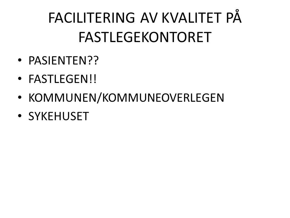 FACILITERING AV KVALITET PÅ FASTLEGEKONTORET