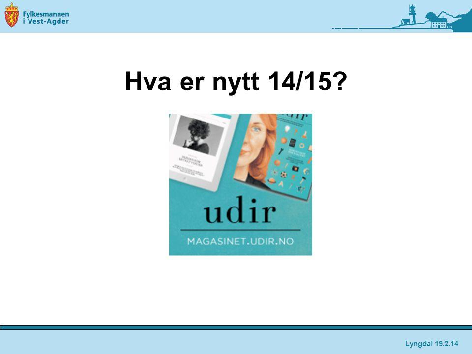 Hva er nytt 14/15 Lyngdal 19.2.14