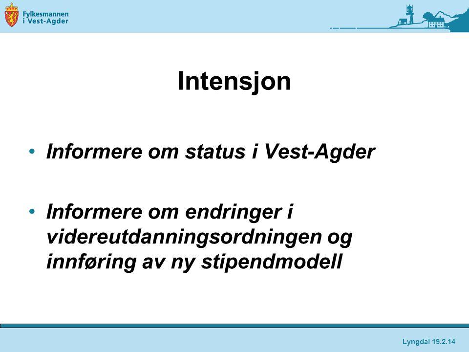 Intensjon Informere om status i Vest-Agder