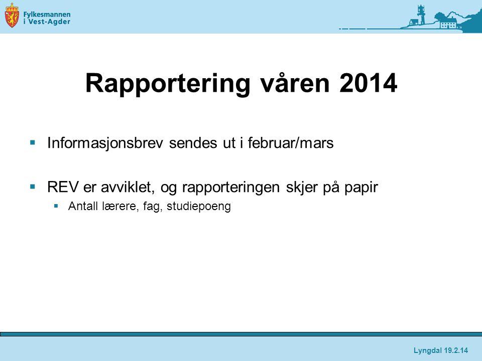 Rapportering våren 2014 Informasjonsbrev sendes ut i februar/mars