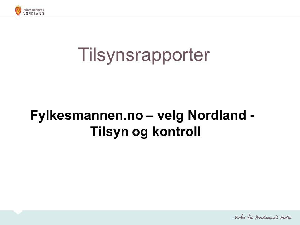 Tilsynsrapporter Fylkesmannen.no – velg Nordland - Tilsyn og kontroll