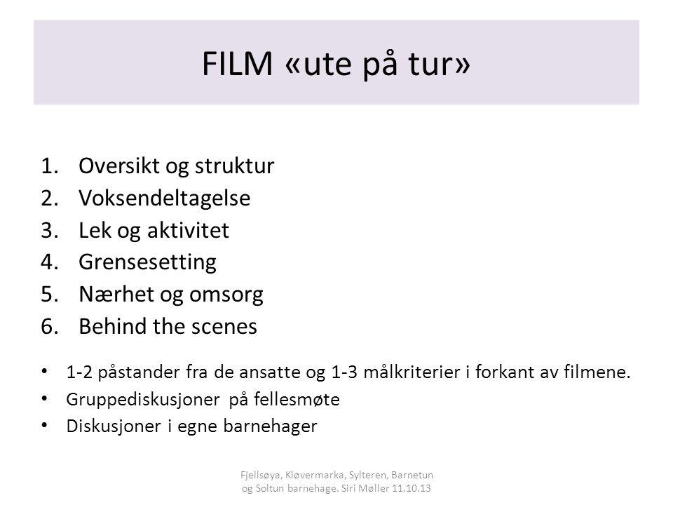 FILM «ute på tur» Oversikt og struktur Voksendeltagelse