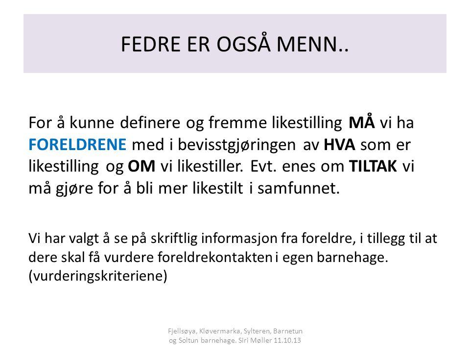 FEDRE ER OGSÅ MENN..