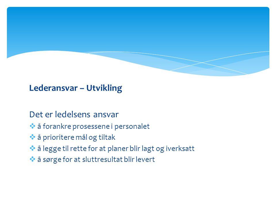Lederansvar – Utvikling Det er ledelsens ansvar