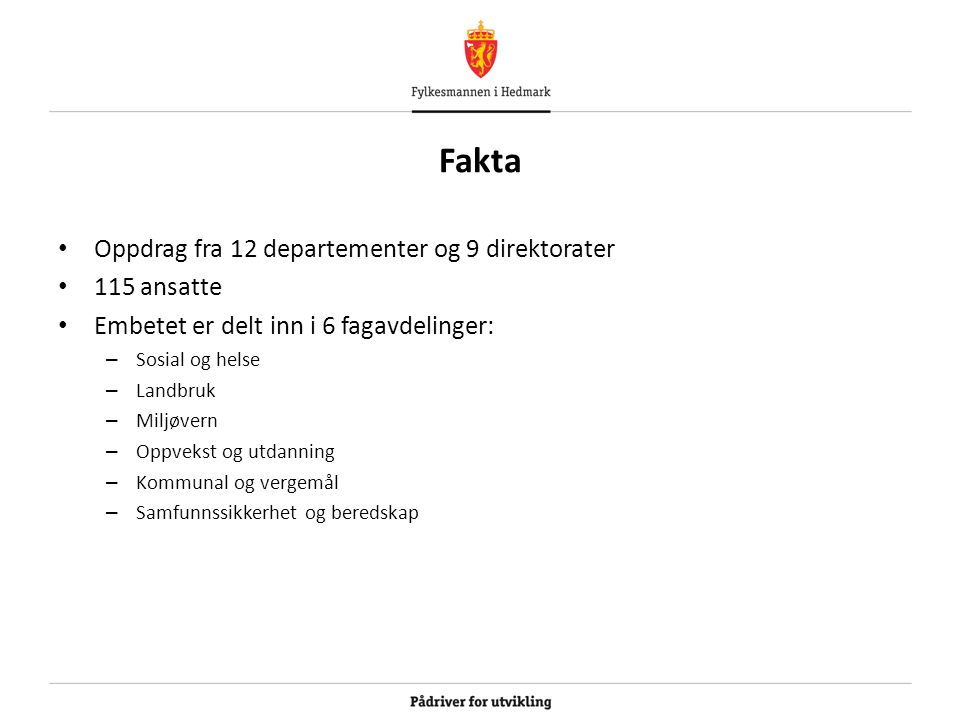 Fakta Oppdrag fra 12 departementer og 9 direktorater 115 ansatte