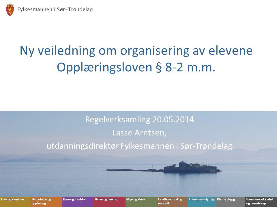 Ny veiledning om organisering av elevene Opplæringsloven § 8-2 m.m.