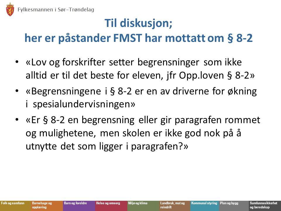 Til diskusjon; her er påstander FMST har mottatt om § 8-2