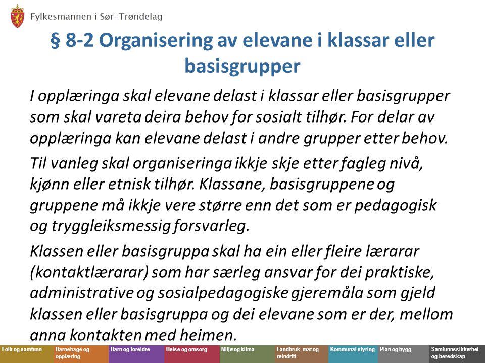 § 8-2 Organisering av elevane i klassar eller basisgrupper