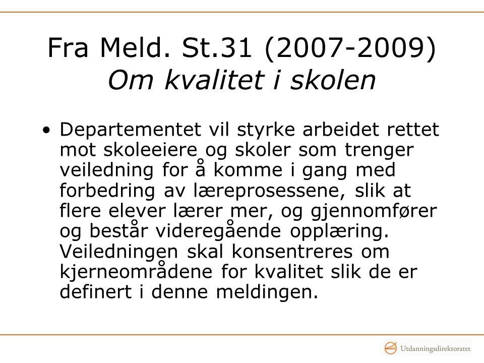 Fra Meld. St.31 (2007-2009) Om kvalitet i skolen