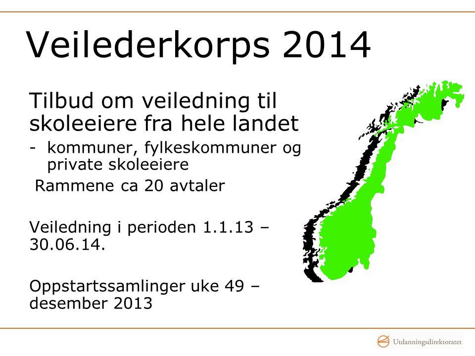 Veilederkorps 2014 Tilbud om veiledning til skoleeiere fra hele landet