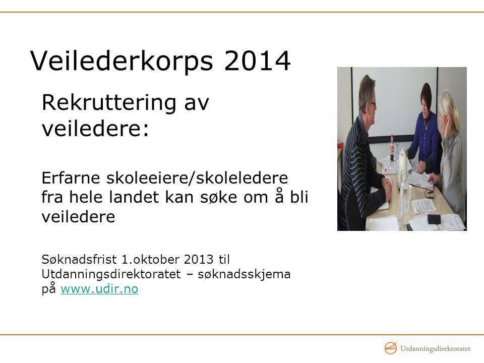 Veilederkorps 2014 Rekruttering av veiledere: