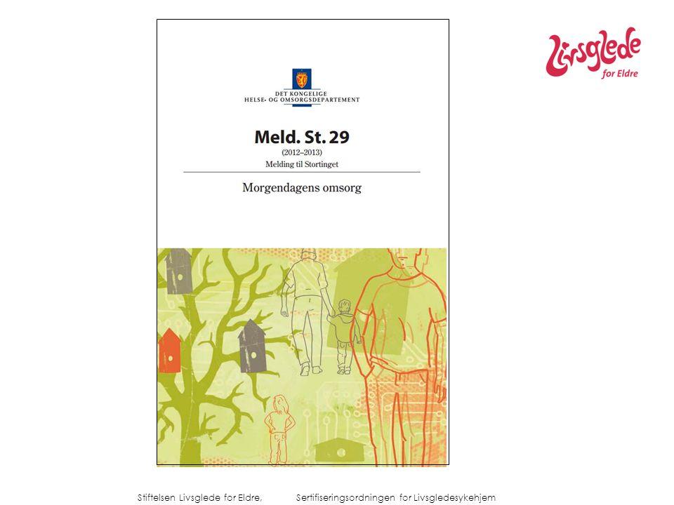 Stiftelsen Livsglede for Eldre, Sertifiseringsordningen for Livsgledesykehjem