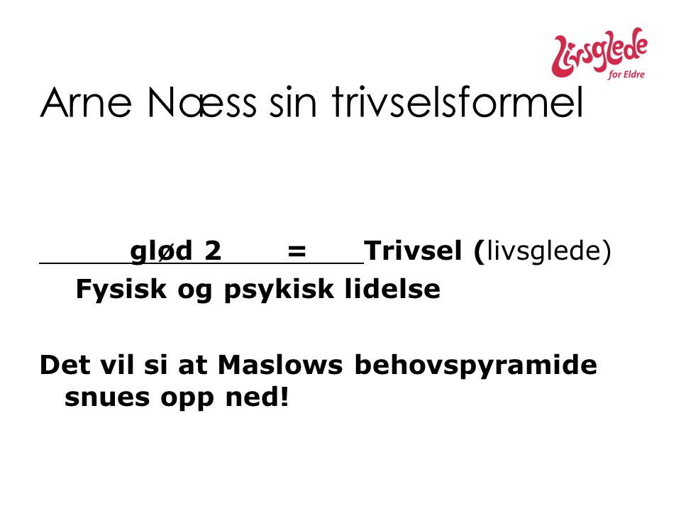 Arne Næss sin trivselsformel