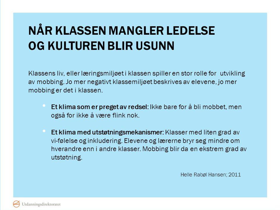 NÅR KLASSEN MANGLER LEDELSE OG KULTUREN BLIR USUNN