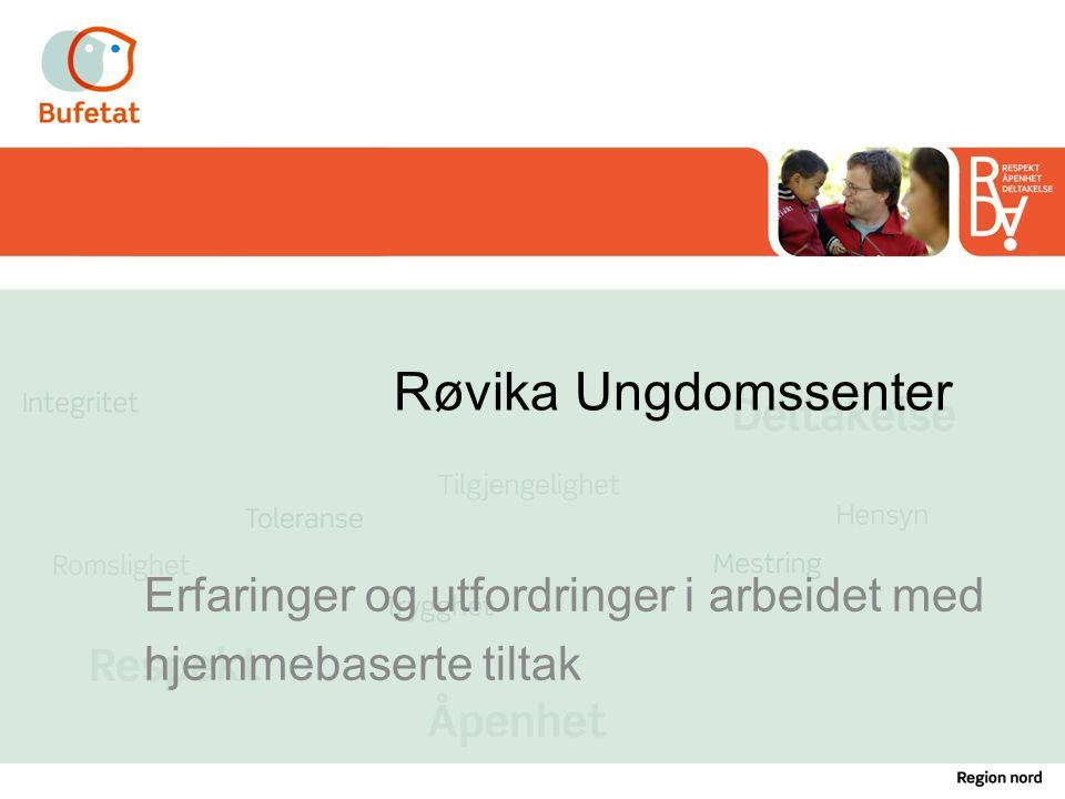 Røvika Ungdomssenter Erfaringer og utfordringer i arbeidet med