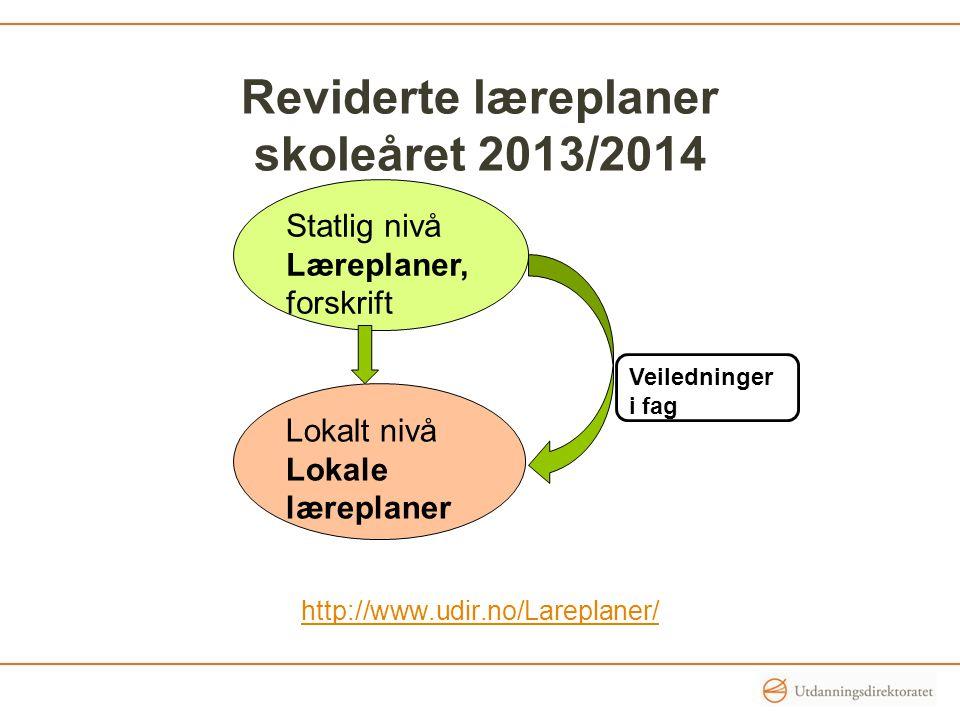 Reviderte læreplaner skoleåret 2013/2014