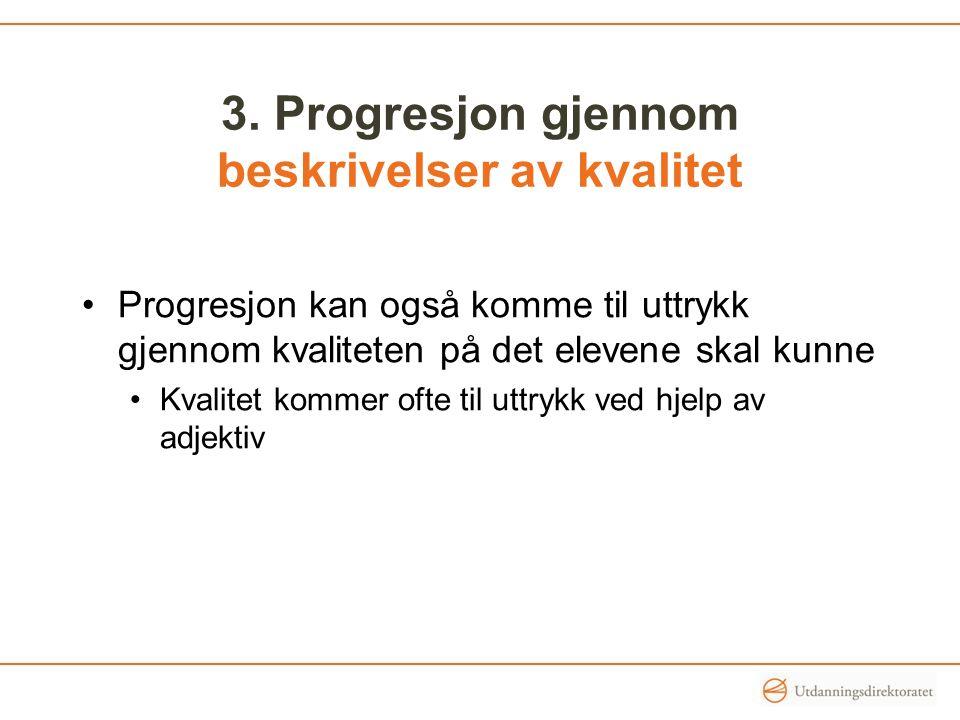 3. Progresjon gjennom beskrivelser av kvalitet