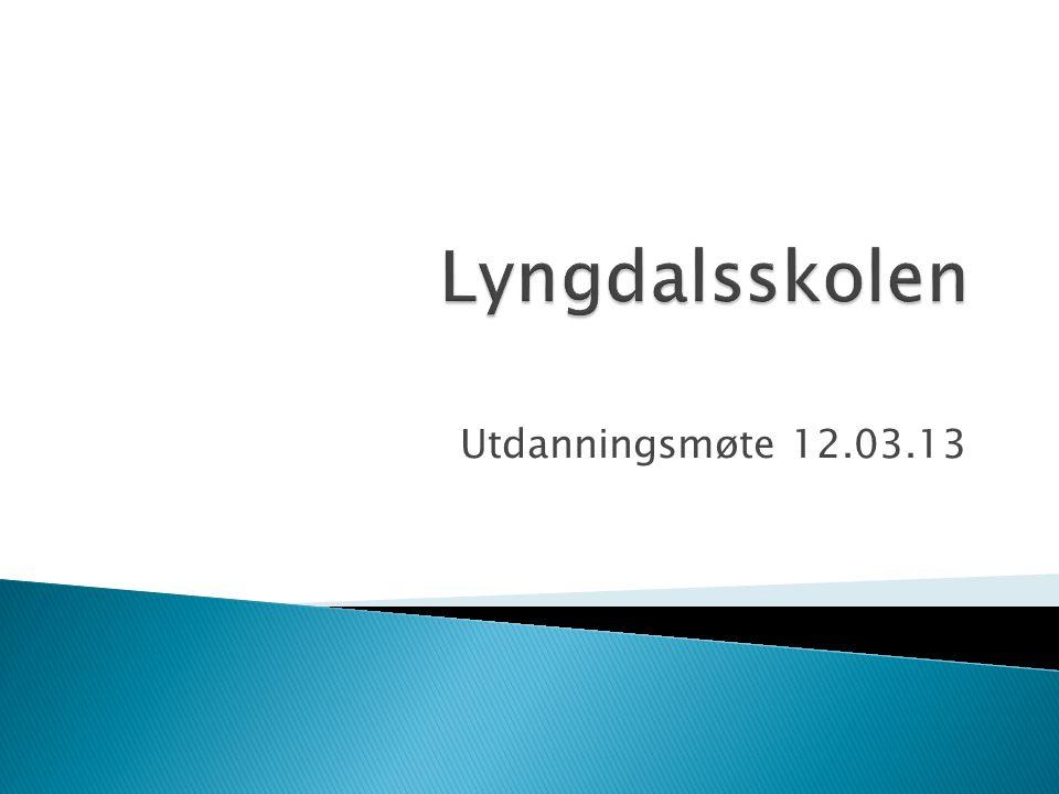 Lyngdalsskolen Utdanningsmøte 12.03.13