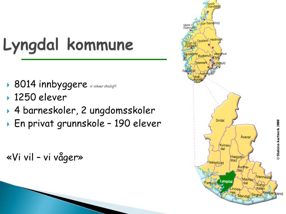 Lyngdal kommune 8014 innbyggere vi vokser stadig!!! 1250 elever