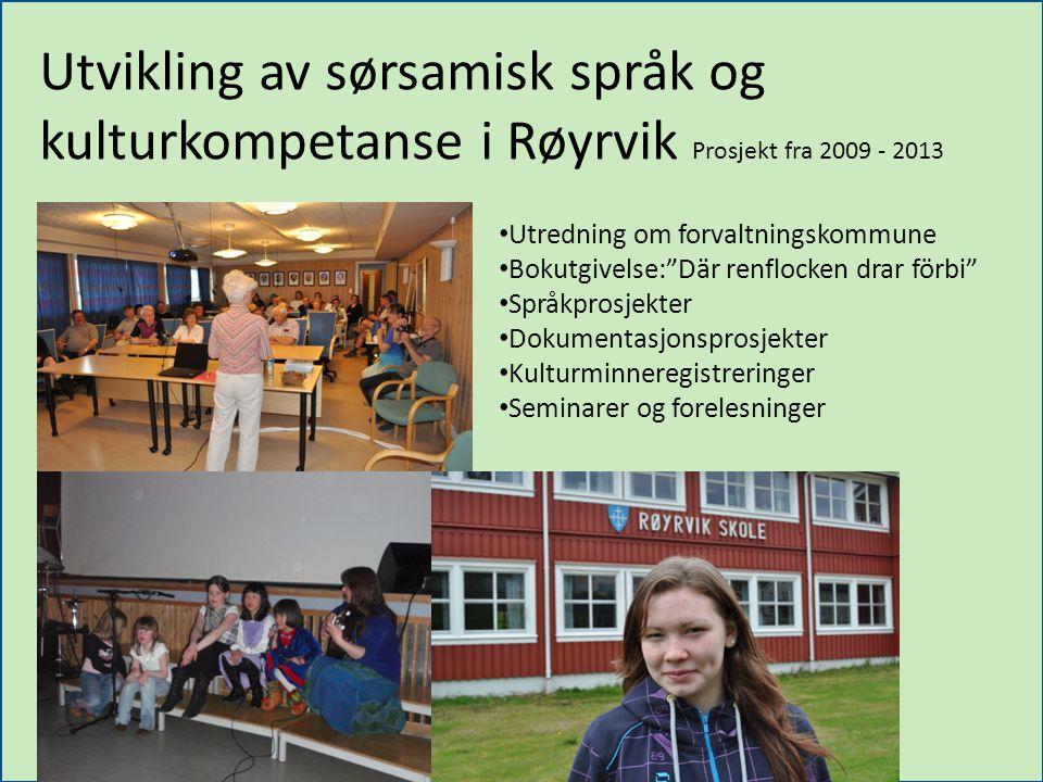 Utvikling av sørsamisk språk og kulturkompetanse i Røyrvik Prosjekt fra 2009 - 2013