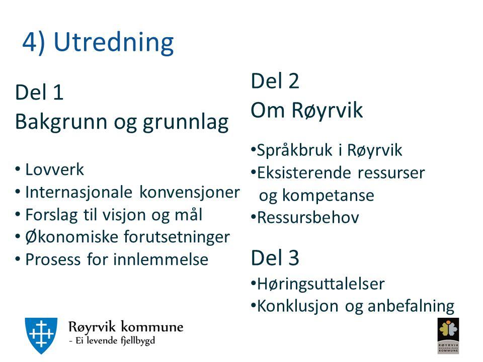 4) Utredning Del 2 Del 1 Om Røyrvik Bakgrunn og grunnlag Del 3