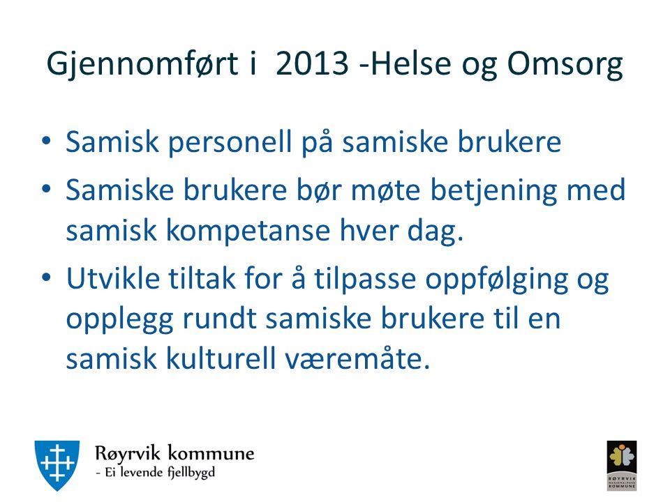 Gjennomført i 2013 -Helse og Omsorg