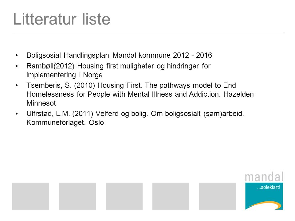 Litteratur liste Boligsosial Handlingsplan Mandal kommune 2012 - 2016