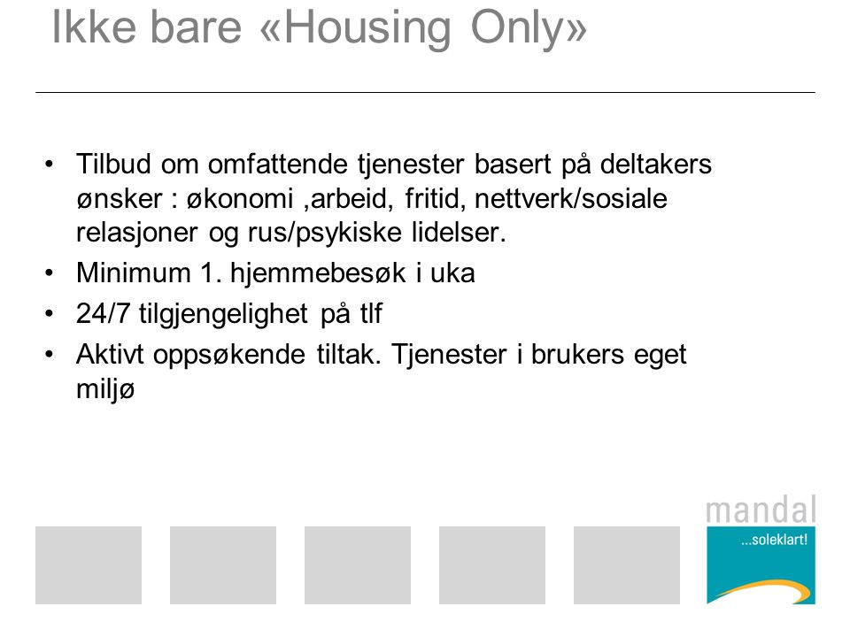 Ikke bare «Housing Only»