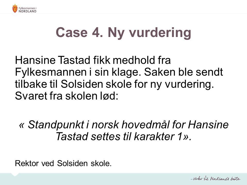 Case 4. Ny vurdering