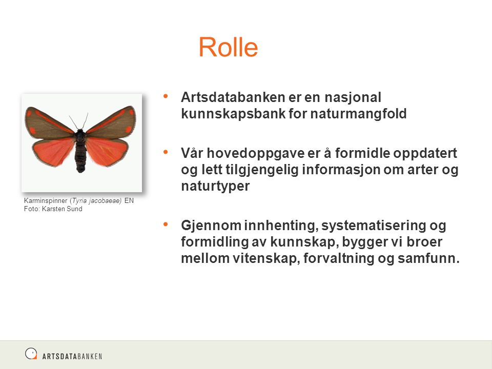 Rolle Artsdatabanken er en nasjonal kunnskapsbank for naturmangfold