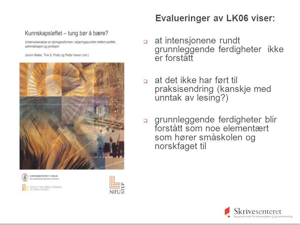 Evalueringer av LK06 viser: