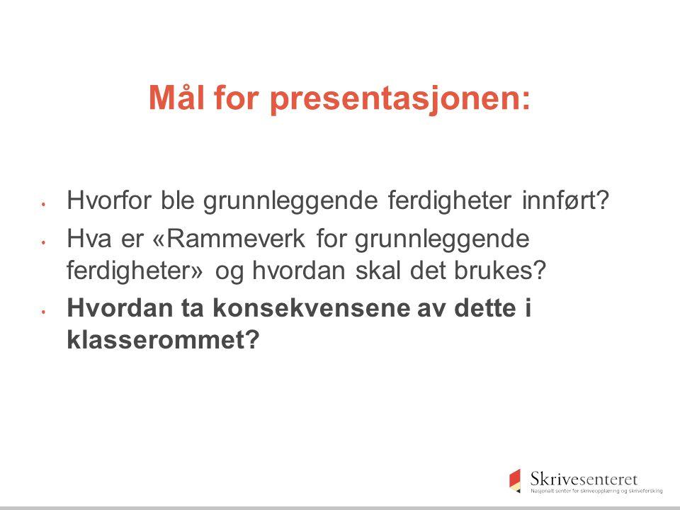 Mål for presentasjonen: