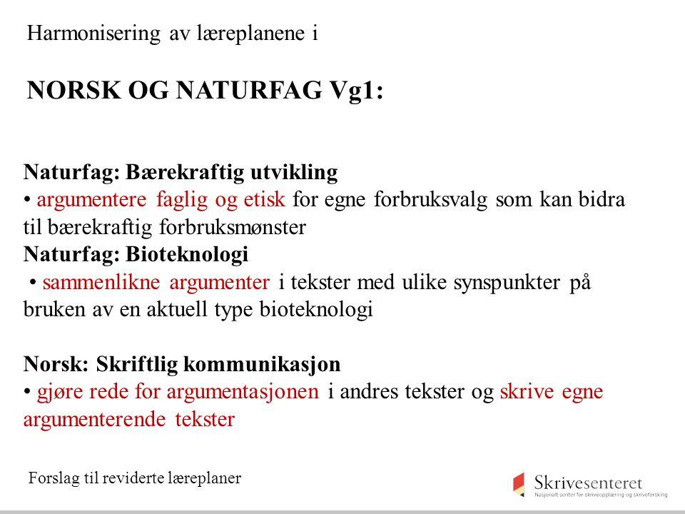 NORSK OG NATURFAG Vg1: Harmonisering av læreplanene i
