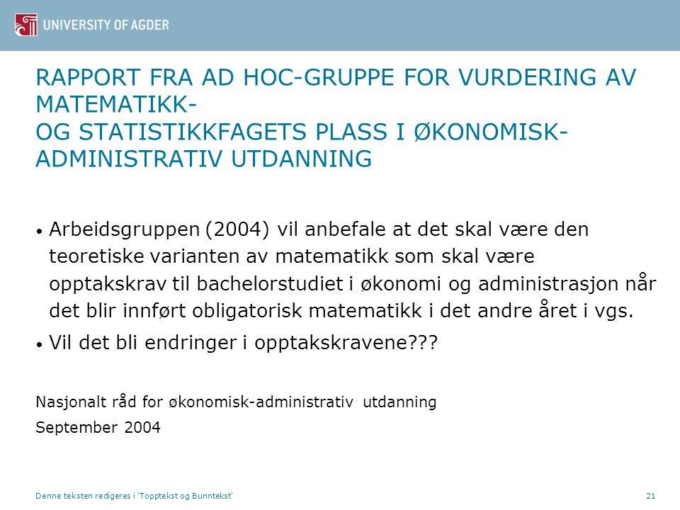 RAPPORT FRA AD HOC-GRUPPE FOR VURDERING AV MATEMATIKK- OG STATISTIKKFAGETS PLASS I ØKONOMISK-ADMINISTRATIV UTDANNING