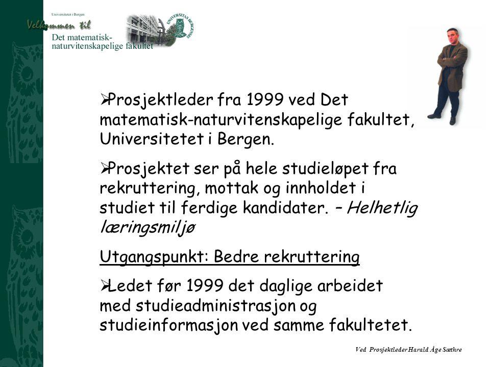 Prosjektleder fra 1999 ved Det matematisk-naturvitenskapelige fakultet, Universitetet i Bergen.