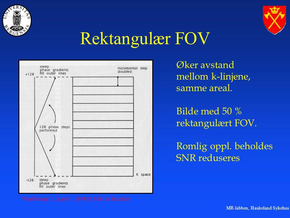 Rektangulær FOV Øker avstand mellom k-linjene, samme areal.