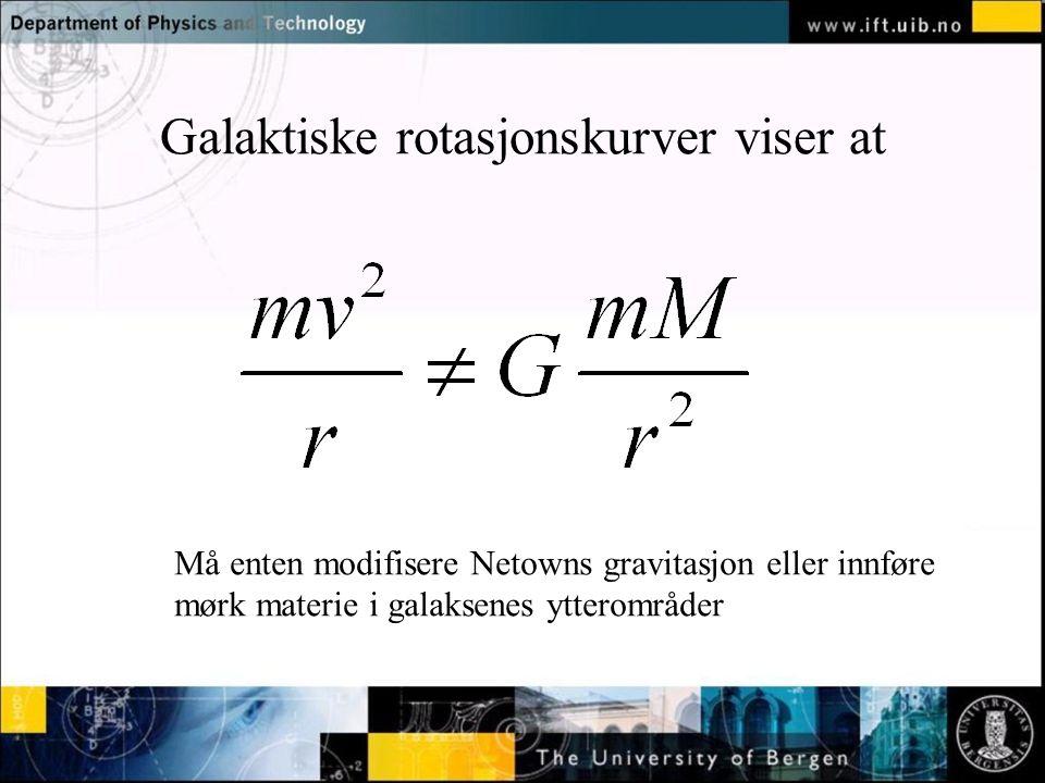 Galaktiske rotasjonskurver viser at