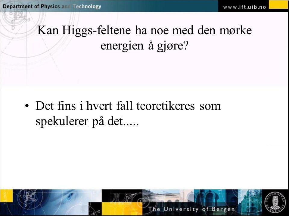 Kan Higgs-feltene ha noe med den mørke energien å gjøre