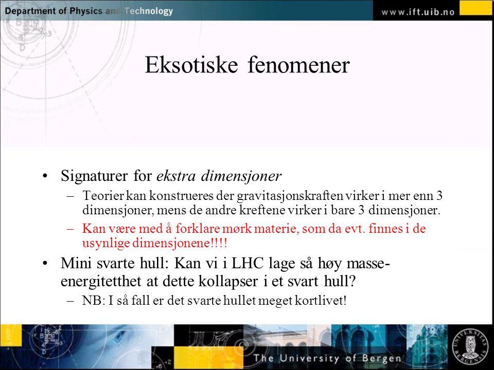 Eksotiske fenomener Signaturer for ekstra dimensjoner