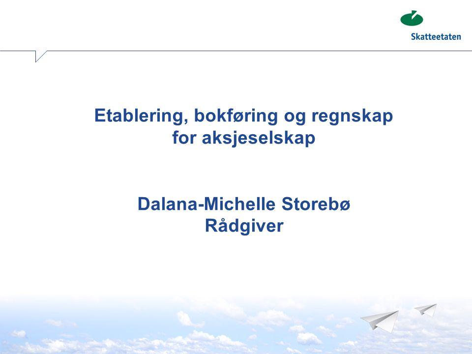 Etablering, bokføring og regnskap for aksjeselskap Dalana-Michelle Storebø Rådgiver